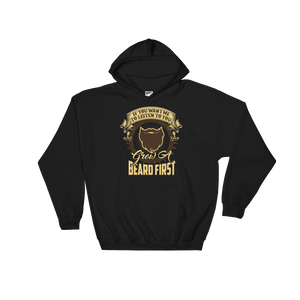 If You Want Me To Listen To You… Grow A Beard First - Hoodie Sweatshirt - Cozzoo