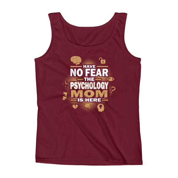 Have No Fear The Psychology Mom Is Here - Ladies' Tank - Cozzoo