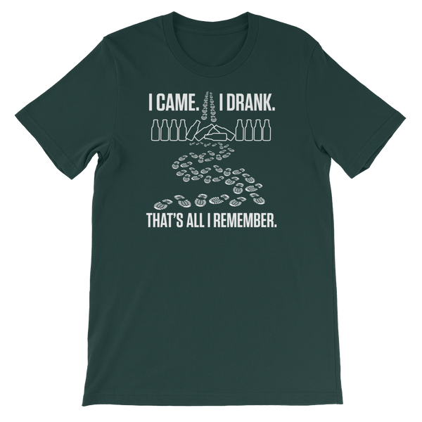 I Came. I Drank. That's All I Remember - Short-Sleeve Unisex T-Shirt - Cozzoo