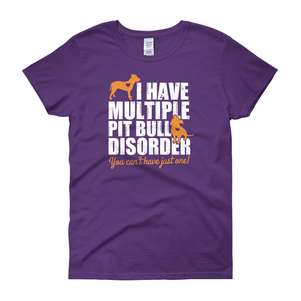 I Have Multiple Pit Bull Disorder You Can't Have Just One! - Women's short sleeve t-shirt - Cozzoo