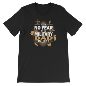 Have No Fear The Military Dad Is Here - Short-Sleeve Unisex T-Shirt - Cozzoo