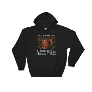 That's What I Do I Drink Beer And I Know Things - Hoodie Sweatshirt Sweater - Cozzoo