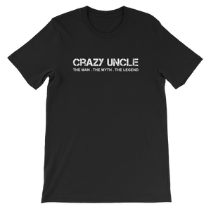 Crazy Uncle The Man. The Myth. The Legend - Short-Sleeve Unisex T-Shirt - Cozzoo