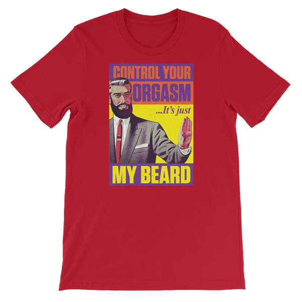 Control Your Orgasm It's Just My Beard - Short-Sleeve Unisex T-Shirt - Cozzoo