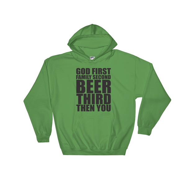 God First Family Second Beer Third Then You - Hoodie Sweatshirt Sweater - Cozzoo