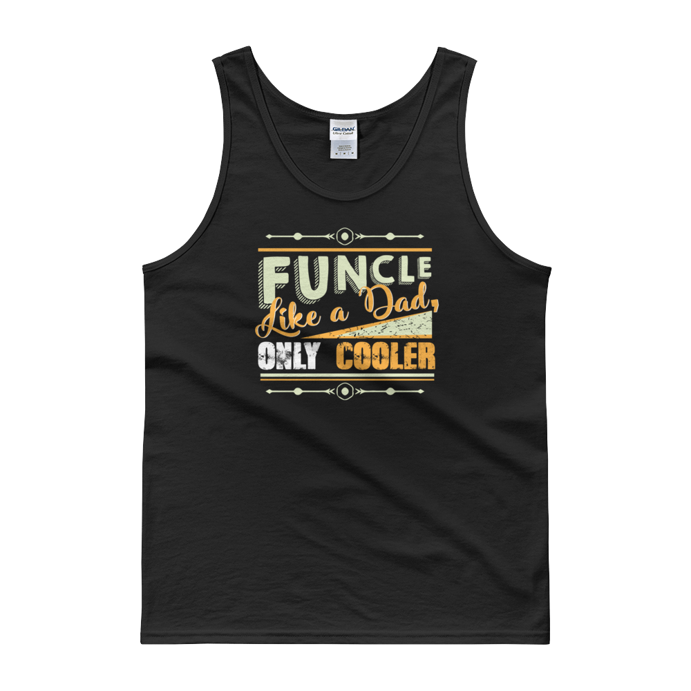 Funcle Like A Dad, Only Cooler - Tank top - Cozzoo