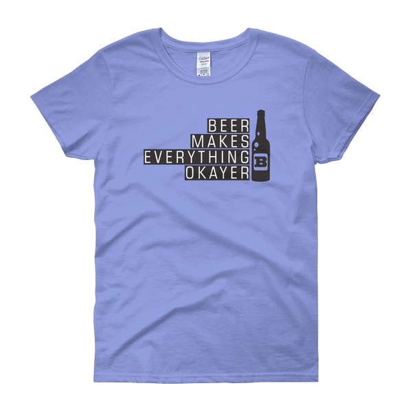 Beer Makes Everything Okayer - Women's short sleeve t-shirt - Cozzoo