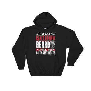 If A Man Can't Grow A Beard, Check Her Birth Certificate - Hoodie Sweatshirt Sweater - Cozzoo