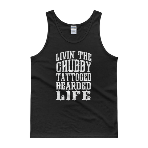 Livin' The Chubby Tattooed Bearded Life - Tank top - Cozzoo