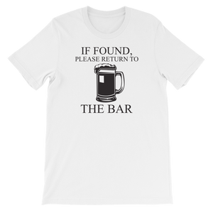 If Found, Please Return To The Bar - Short-Sleeve Unisex T-Shirt - Cozzoo