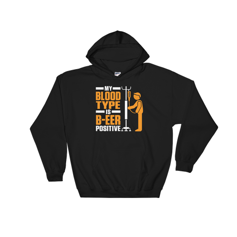 My Blood Type Is B-EER Positive - Hoodie Sweatshirt Sweater - Cozzoo