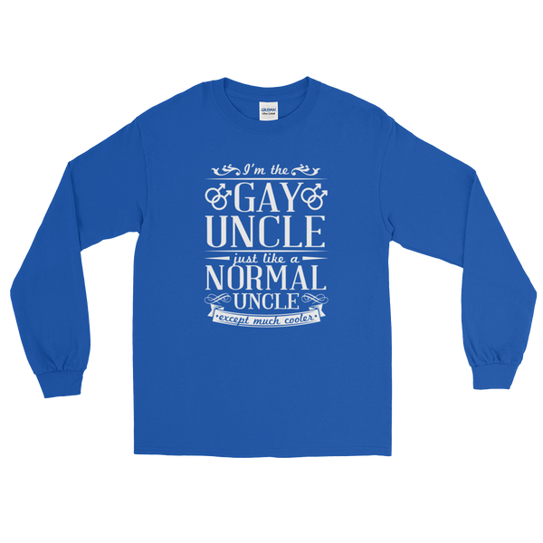I'm The Gay Uncle. Just Like A Normal Uncle. Except Much Cooler - Long Sleeve T-Shirt - Cozzoo