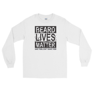 Beard Lives Matter Save Them, Don't Shave Them - Long Sleeve T-Shirt - Cozzoo
