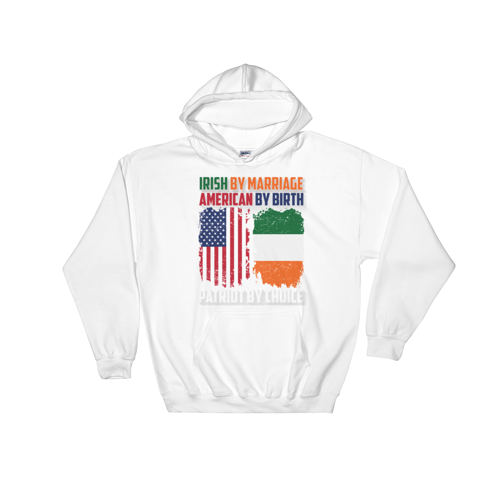 Irish by Marriage American by birth Patriot by choice - Hoodie Sweatshirt - Cozzoo