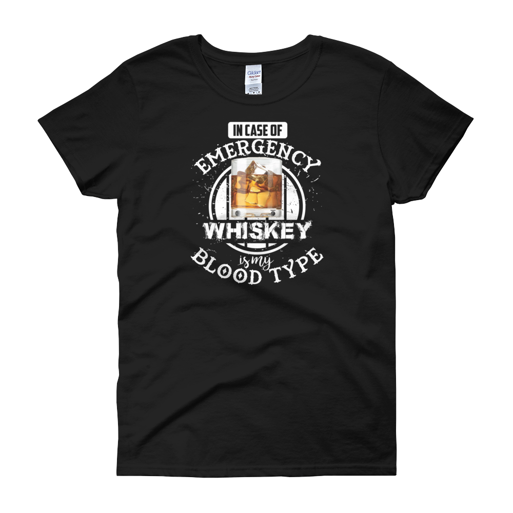 In Case Of Emergency Whiskey Is My Blood Type - Women's short sleeve t-shirt - Cozzoo