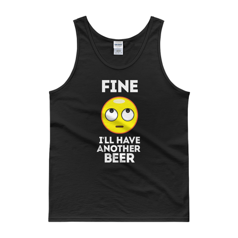 Fine. I'll Have Another Beer - Tank top - Cozzoo