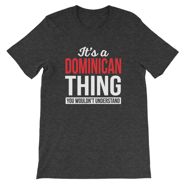 It's A Dominican Thing You Wouldn't Understand - Short-Sleeve Unisex T-Shirt - Cozzoo
