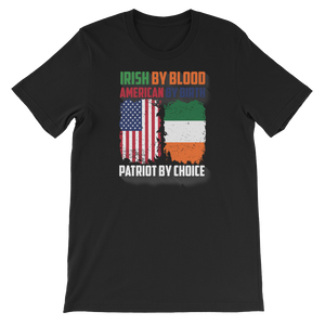 Irish By Blood American By Birth Patriot By Choice - Short-Sleeve Unisex T-Shirt - Cozzoo