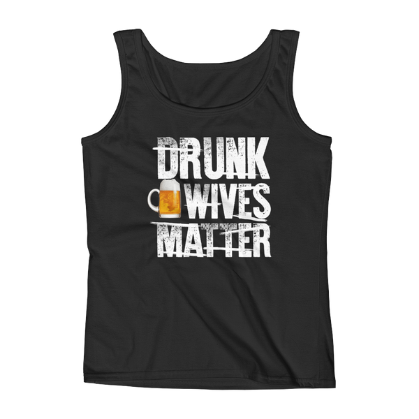 Drunk Wives Matter - Ladies' Tank - Cozzoo