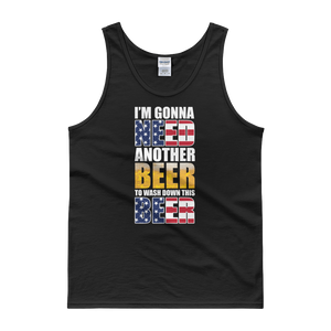 I'm Gonna Need Another Beer To Wash Down This Beer - Tank top - Cozzoo