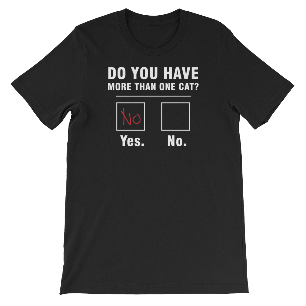 Do You Have More Than One Cat? - Short-Sleeve Unisex T-Shirt - Cozzoo