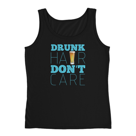 Drunk Hair Don't Care - Ladies' Tank - Cozzoo
