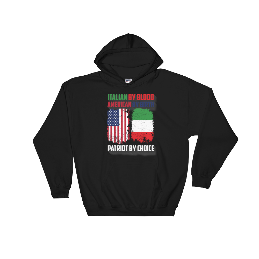 Italian By Blood American By Birth Patriot By Choice - Hoodie Sweatshirt - Cozzoo