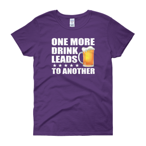 One More Drink Leads To Another - Women's short sleeve t-shirt - Cozzoo