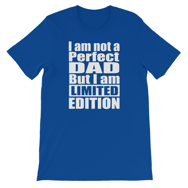 I Am Not A Perfect Dad But I Am Limited Edition - Short-Sleeve Unisex T-Shirt - Cozzoo