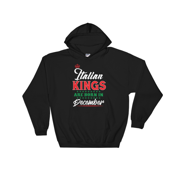 Italian Kings Are Born In December - Hoodie Sweatshirt Sweater - Cozzoo