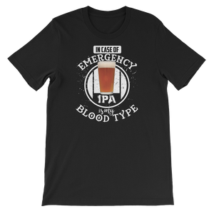 In Case Of Emergency IPA Is My Blood Type - Short-Sleeve Unisex T-Shirt - Cozzoo
