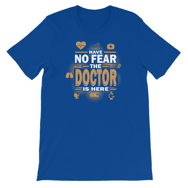 Have No Fear The Doctor Is Here - Short-Sleeve Unisex T-Shirt - Cozzoo