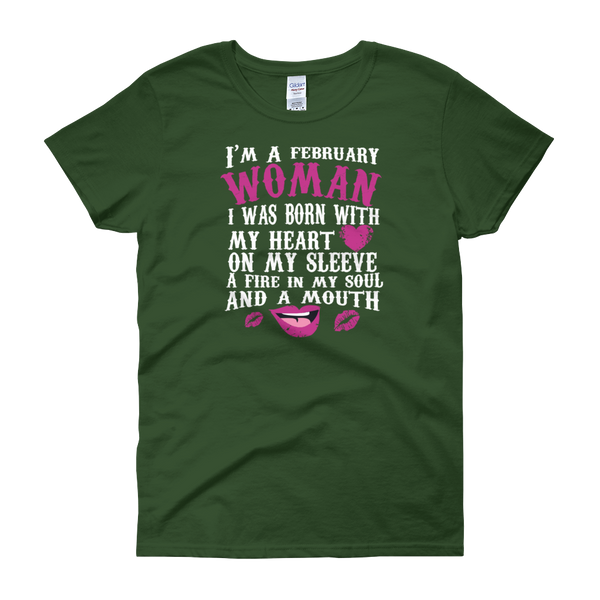 I'm A February Woman I Was Born With My Heart On My Sleeve A Fire In My Soul And A Mouth I Can't Control - Women's short sleeve t-shirt - Cozzoo