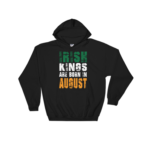 Irish Kings Are Born In August - Hoodie Sweatshirt - Cozzoo