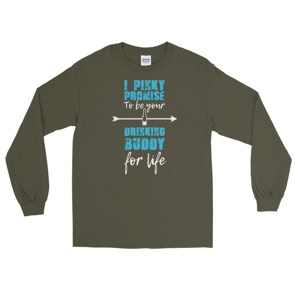 I Pinky Promise To Be Your Drinking Buddy For Life - Long Sleeve T-Shirt - Cozzoo