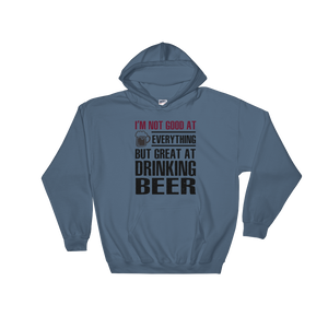 I'm Not Good At Everything But Great At Drinking Beer - Hoodie Sweatshirt Sweater - Cozzoo