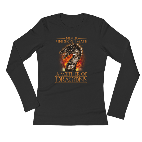 Never Underestimate A Mother Of Dragons - Ladies' Long Sleeve T-Shirt - Cozzoo