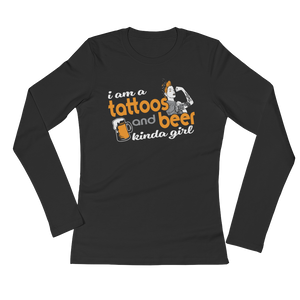 I Am A Tattoos And Beer Kinda Girl - Ladies' Long Sleeve T-Shirt - Cozzoo