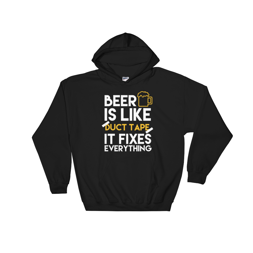 Beer Is Like Duct Tape It Fixes Everything - Hoodie Sweatshirt Sweater - Cozzoo