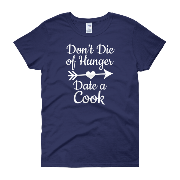 Don't Die Of Hunger Date A Cook - Women's short sleeve t-shirt - Cozzoo