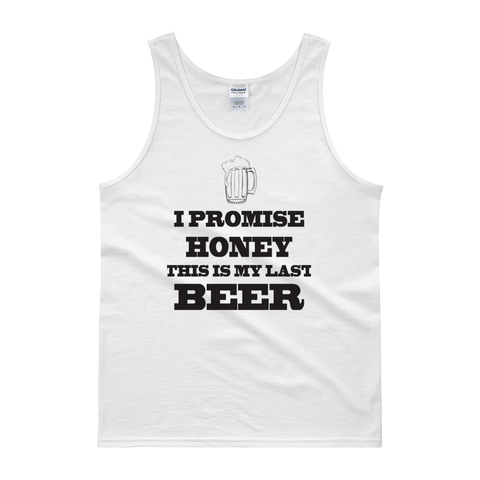 I Promise Honey, This Is My Last Beer - Tank top - Cozzoo