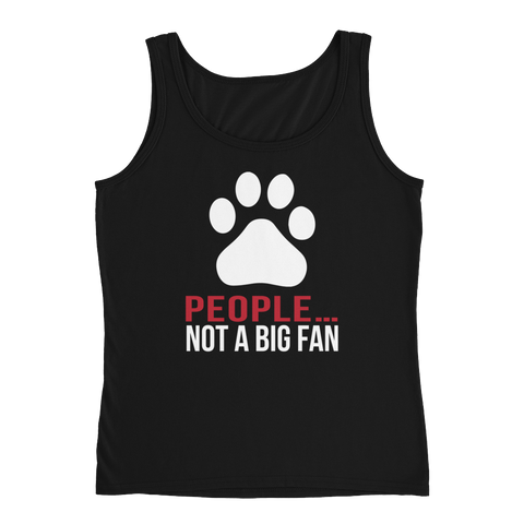 People… Not A Big Fan - Dogs - Ladies' Tank - Cozzoo