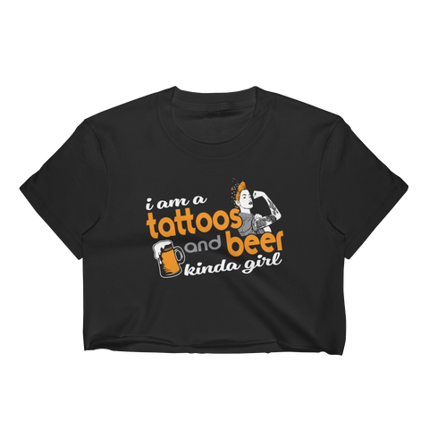 I Am A Tattoos And Beer Kinda Girl - Women's Crop Top - Cozzoo
