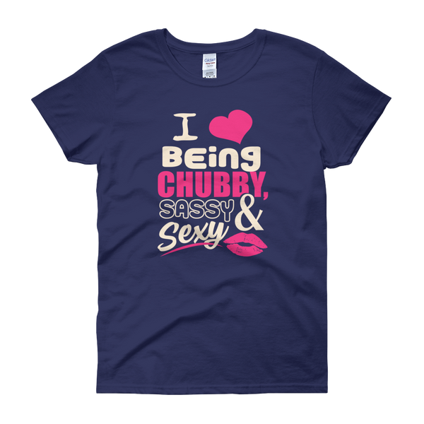 I Love Being Chubby, Sassy & Sexy - Women's short sleeve t-shirt - Cozzoo