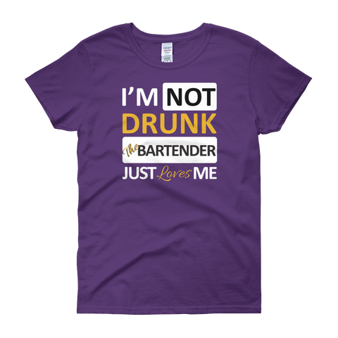I'm Not Drunk The Bartender Just Loves Me - Women's short sleeve t-shirt - Cozzoo