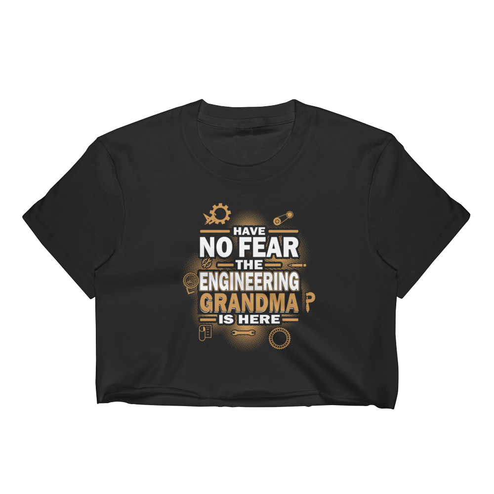 Have No Fear The Engineering Grandma Is Here - Women's Crop Top - Cozzoo