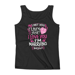 I Met You I Liked You I Love You I'm Marrying You - Ladies' Tank - Cozzoo