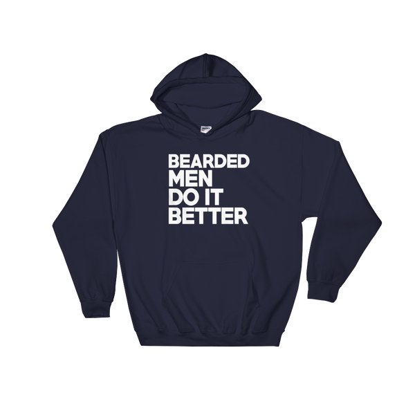 Bearded Men Do It Better - Hoodie Sweatshirt Sweater - Cozzoo
