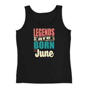 Legends Are Born In June - Ladies' Tank - Cozzoo