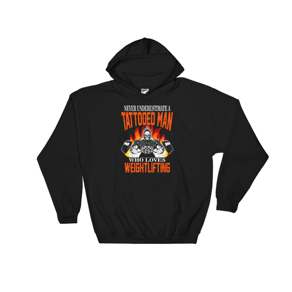 Never Underestimate A Tattooed Man Who Loves Weightlifting - Hoodie Sweatshirt - Cozzoo